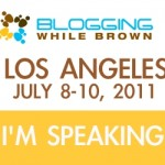 L.A. Here I Come: I'm Attending (and speaking) at Blogging While Brown