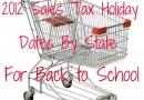 Back to School: 2012 Sales Tax Holiday Weekend Dates by State