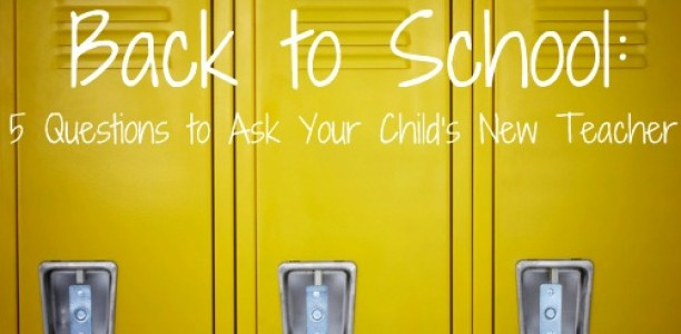 Back to School: 5 Questions to Ask Your Child's New Teacher