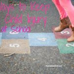 Back to School Safety: 6 Ways to Keep Your Child Injury Free at School