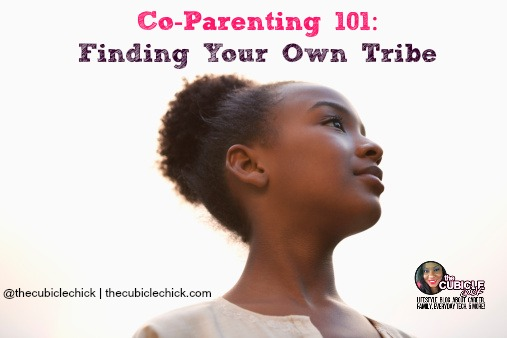 Co Parenting 101 Finding Your Own Tribe