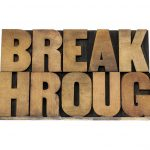 Are You Waiting on a Breakthrough? Dont.