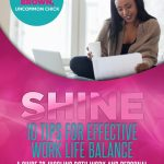 Shine: 10 Tips for Effective Work Life Balance Vlog Series
