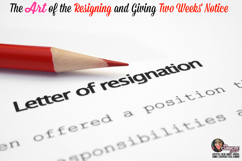 the art of the resigning and giving two weeks u0026 39  notice