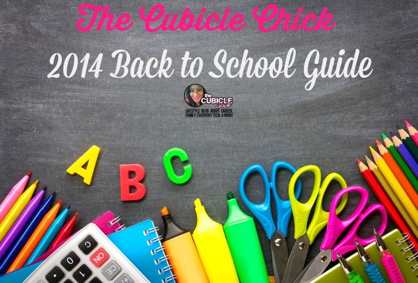 The Cubicle Chick 2014 Back to School Guide