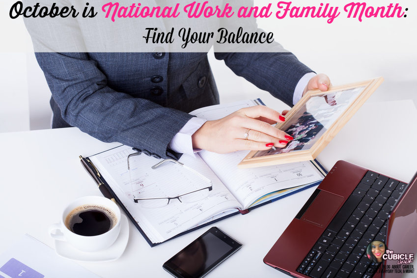October is National Work and Family Month Find Your Balance