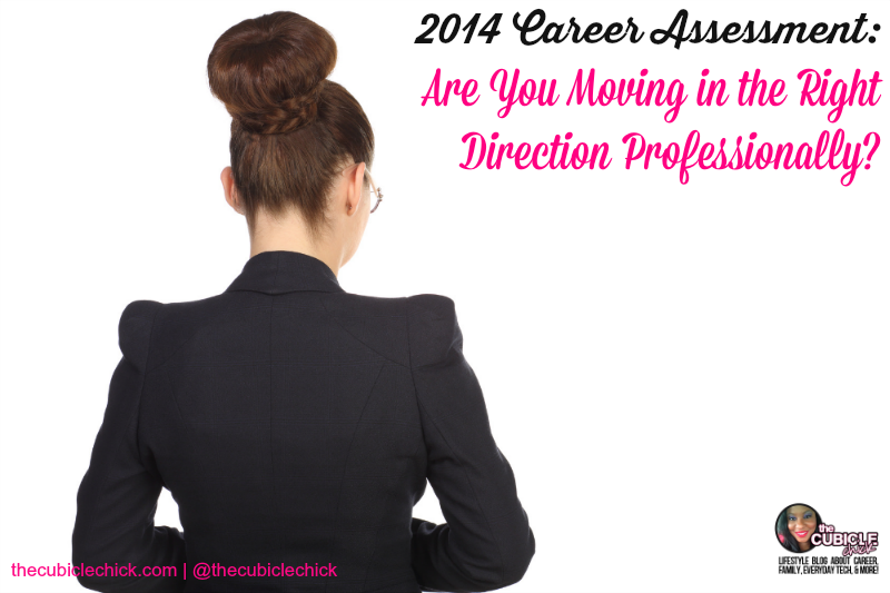 2014 Career Assessment Are You Moving in the Right Direction Professionally