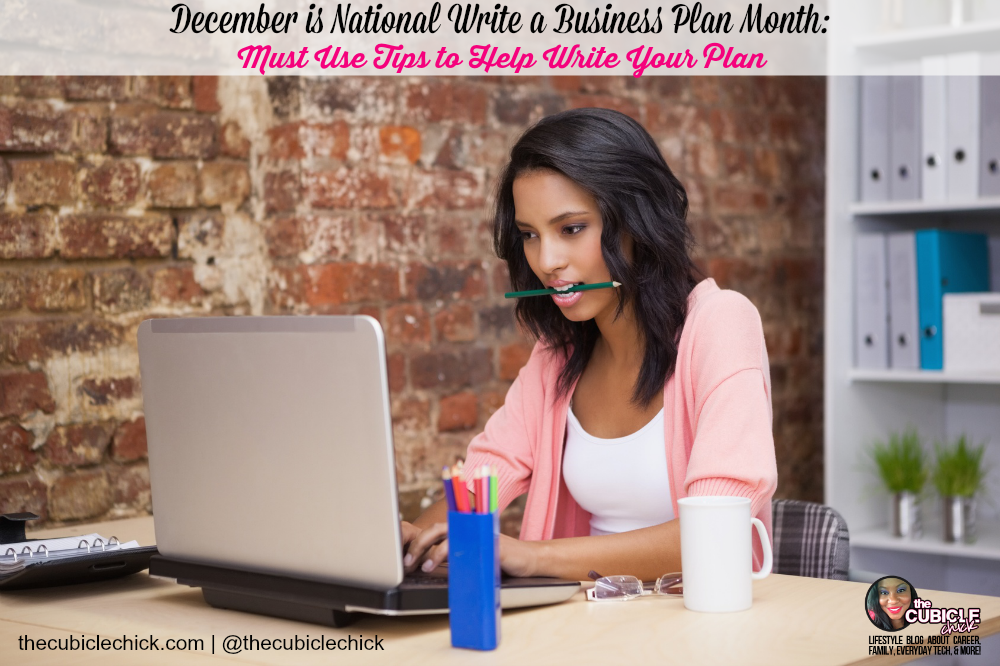 December is National Write a Business Plan Month Must Use Tips to Help Write Your Plan