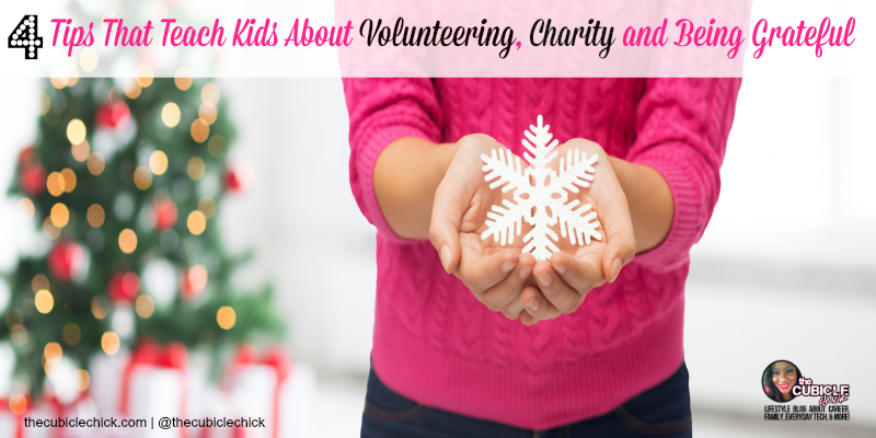 Four Tips That Teach Kids About Volunteering, Charity and Being Grateful