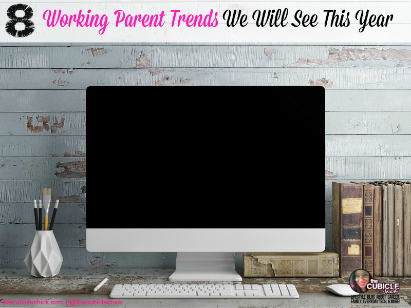 Eight Working Parent Trends We Will See This Year
