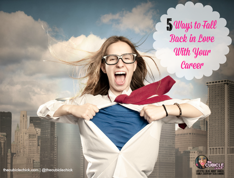 Five Ways to Fall Back in Love With Your Career