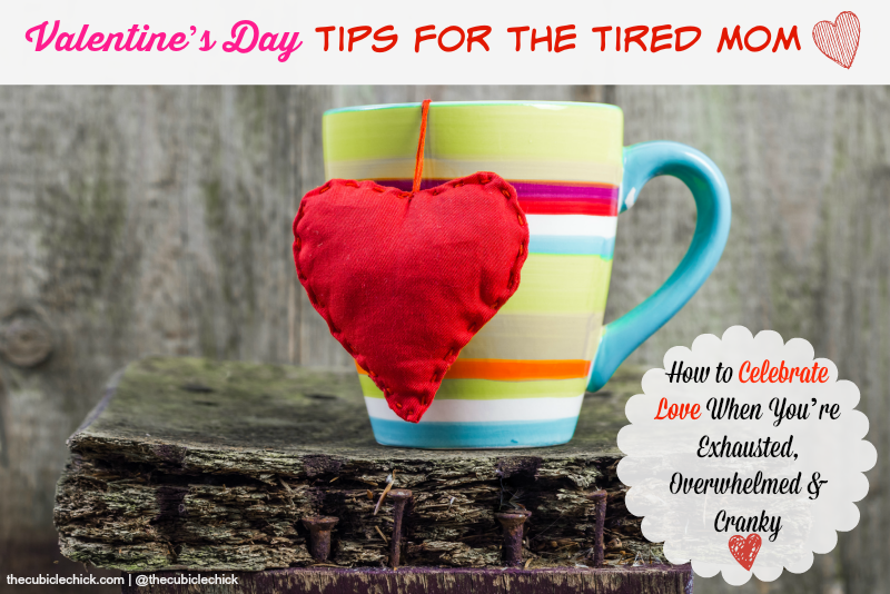 Valentine's Day Tips for the Tired Mom