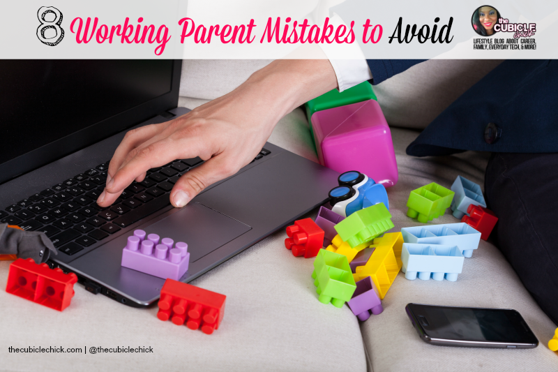 Eight Working Parent Mistakes to Avoid