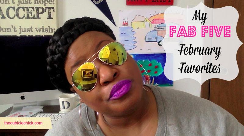 My Fab Five February Favorites