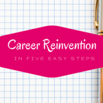 Career Reinvention in Five Easy Steps