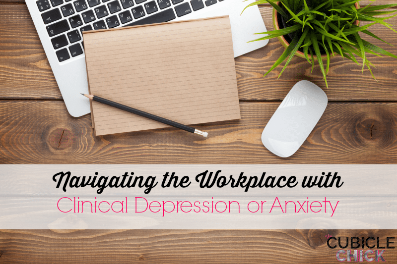 Navigating the Workplace with Clinical Depression or Anxiety