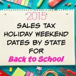 2015 Sales Tax Holiday Weekend Dates by State for Back to School