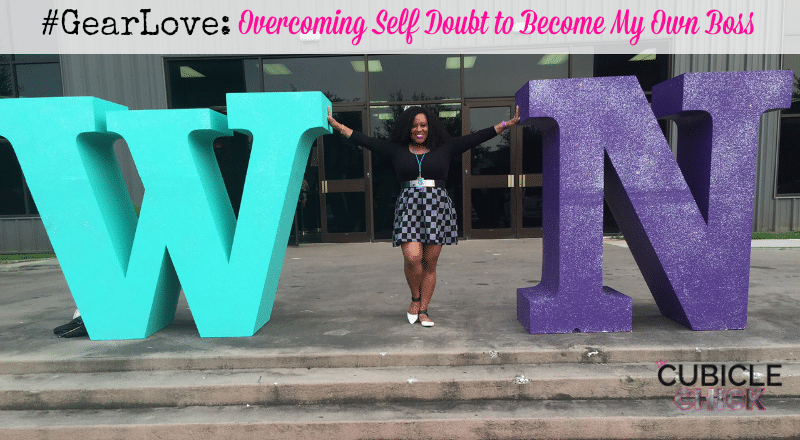 #GearLove Overcoming Self Doubt to Become My Own Boss