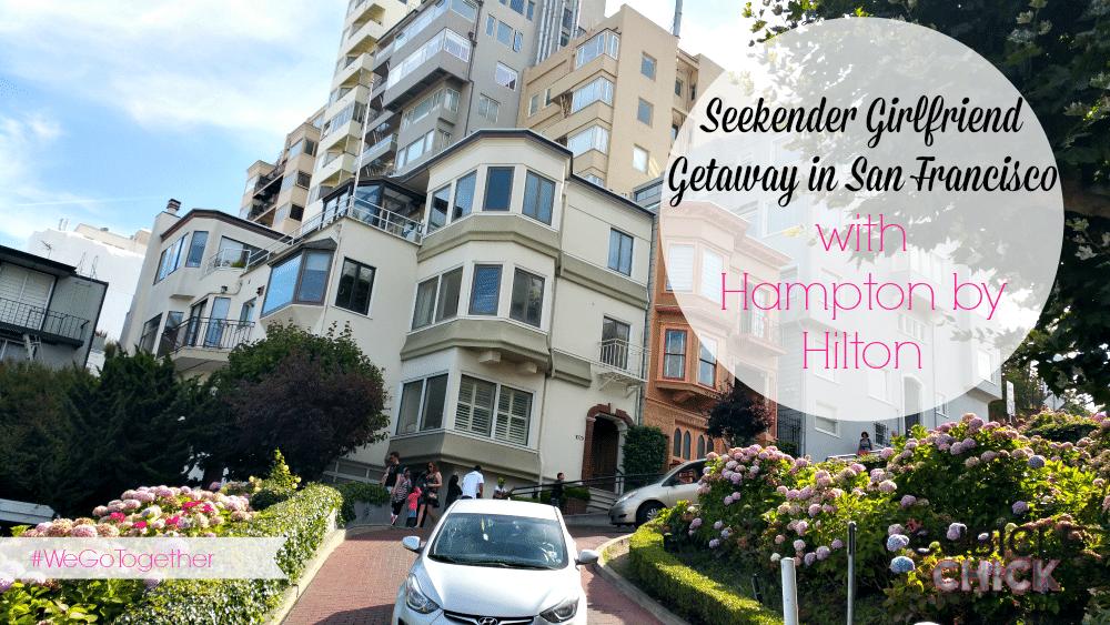 Seekender Girlfriend Getaway in San Francisco with @HamptonByHilton
