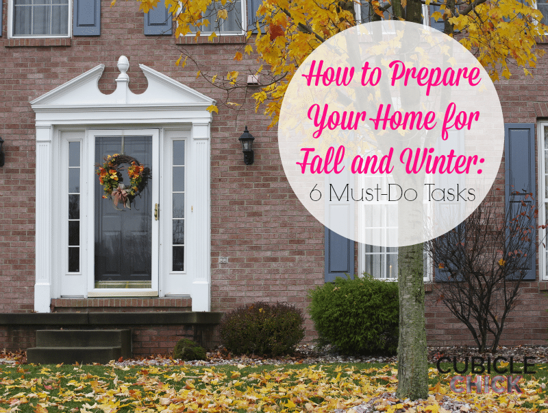 How to Prepare Your Home for Fall and Winter 6 Must-Do Tasks