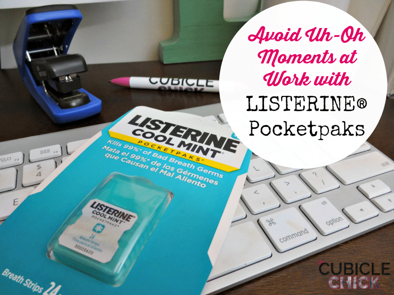 Avoid Uh-Oh Moments at Work with LISTERINE® Pocketpaks