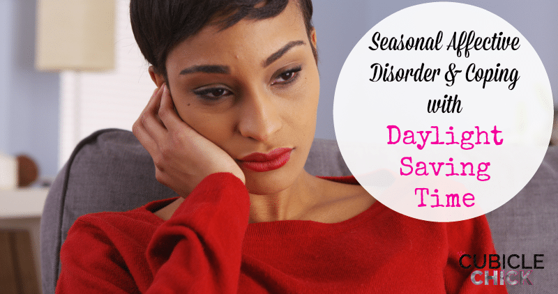 Seasonal Affective Disorder and Coping with Daylight Saving Time