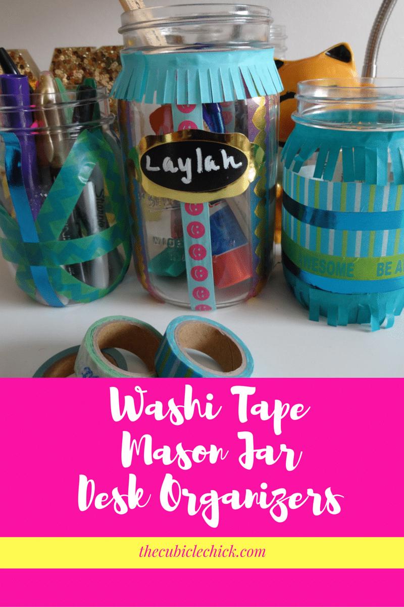 Washi Tape Mason Jar Desk Organizers