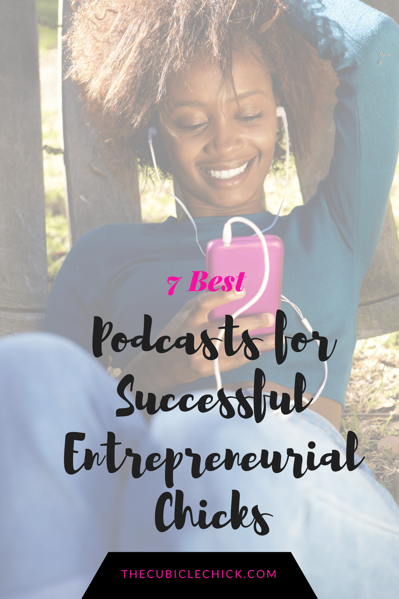 Podcasts for Successful Entrepreneurial Chicks