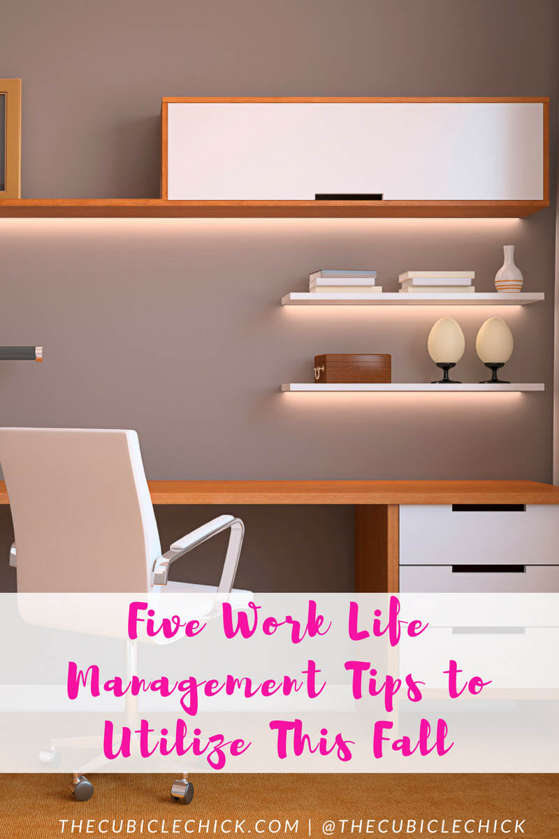five-work-life-management-tips-to-utilize-this-fall