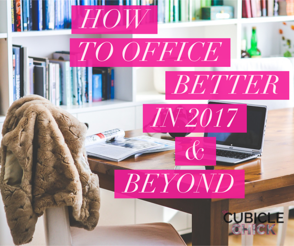How to Office Better in 2017