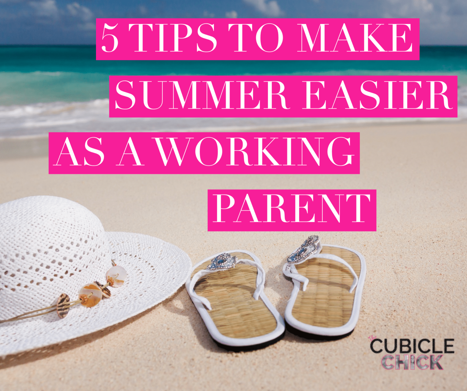 5 Tips to Make Summer Easier as A Working Parent
