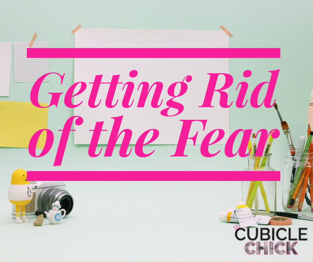 Getting Rid of the Fear