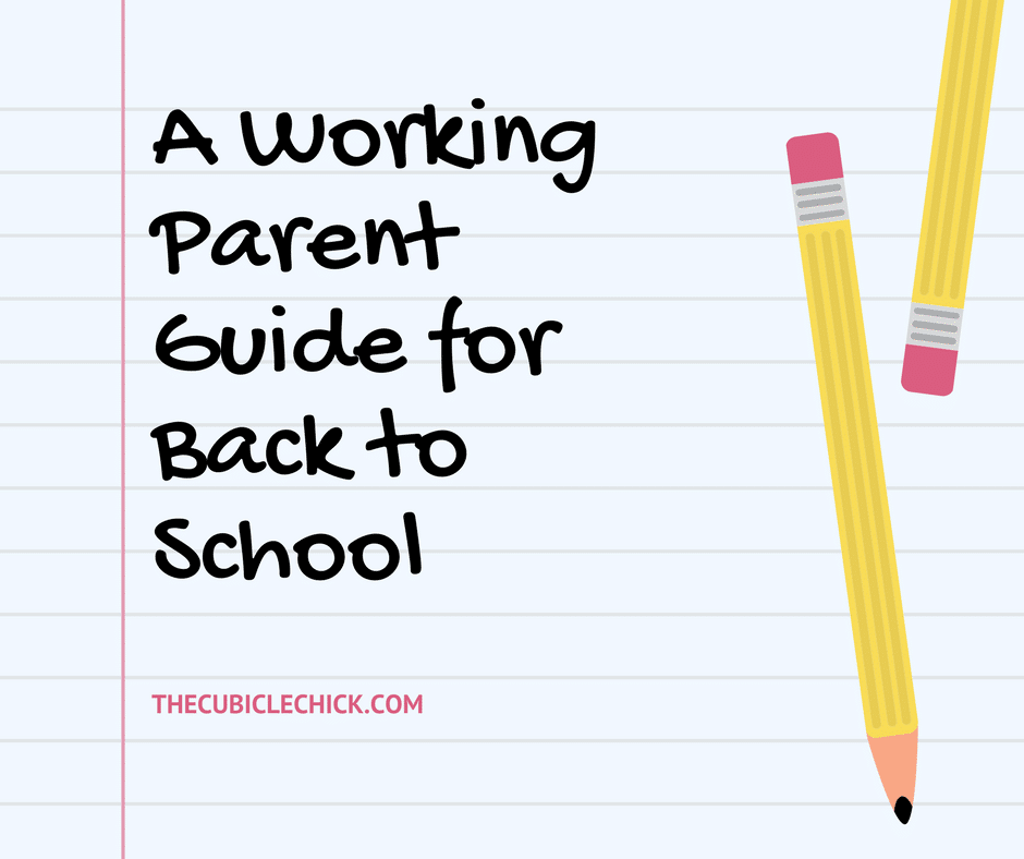A Working Parent Guide for Back to School