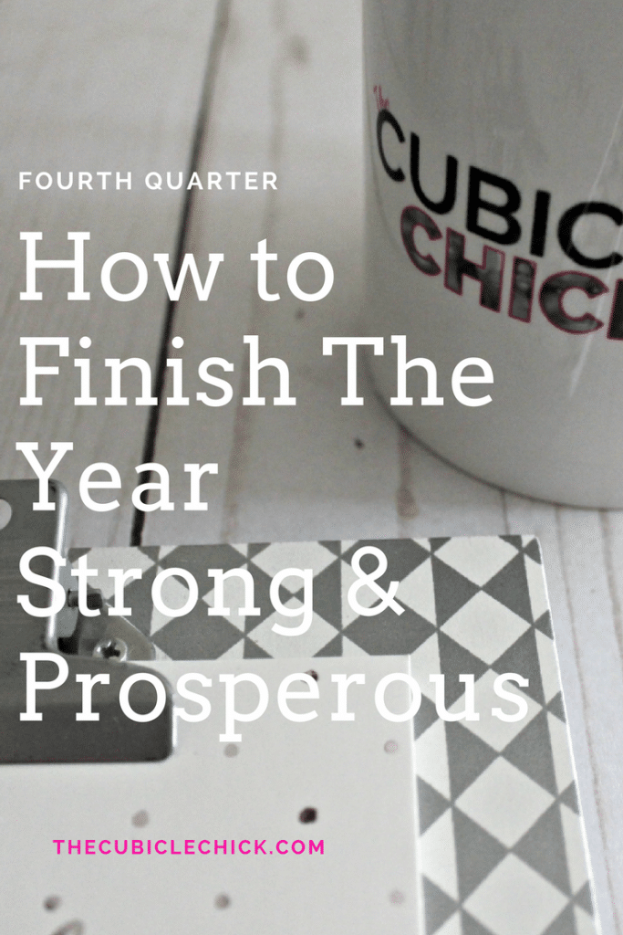 We are now in the final and fourth quarter of the year, and it's time to get serious about tackling your business goals. Here's how to finish strong.