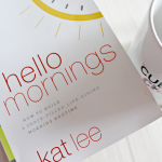 Hello Mornings By Kat Lee Helps You Define Your Mornings