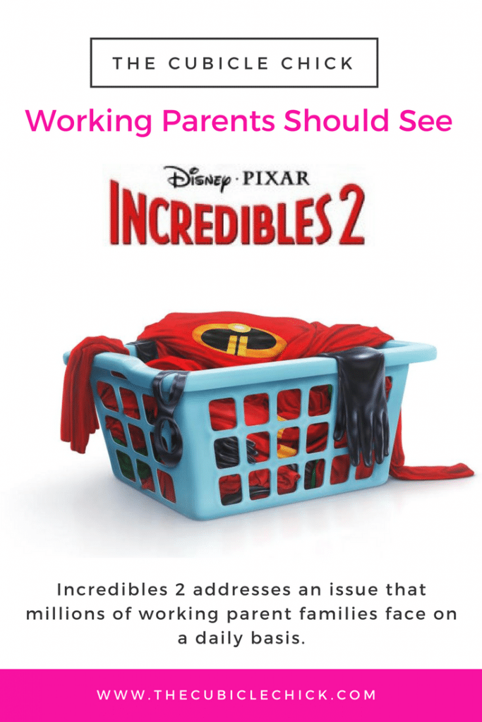 Incredibles 2 addresses an issue that millions of working parent families face on a daily basis.