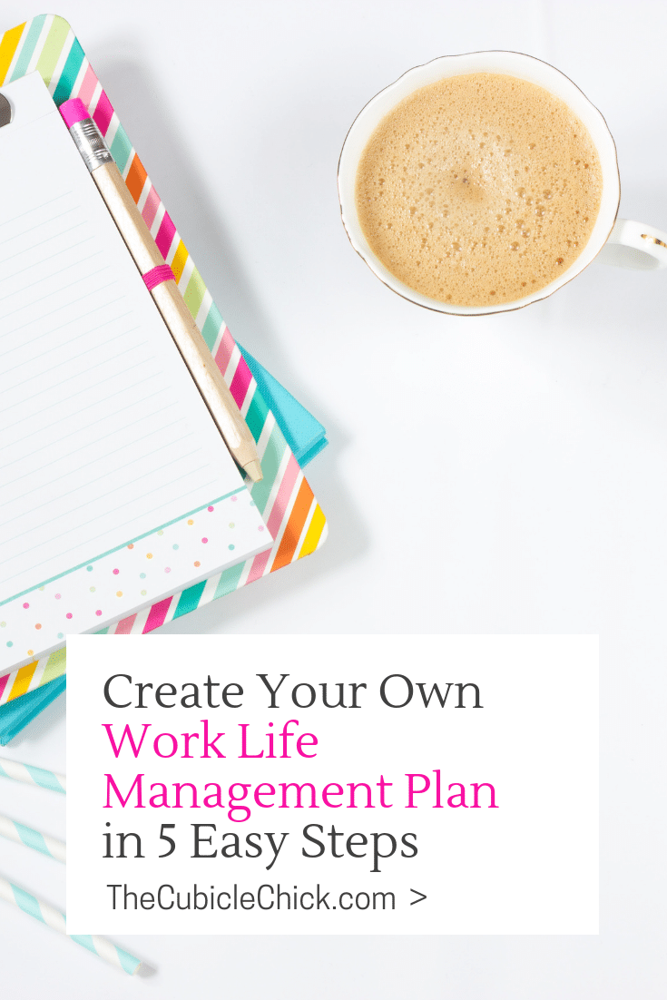 A strong Work Life Management Plan can help you manage your personal and professional life while giving you a roadmap towards success.