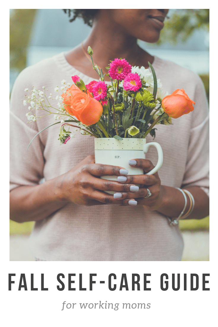 Feed your mind, body, and soul with this Self-Care Guide for Fall--perfect for working moms.