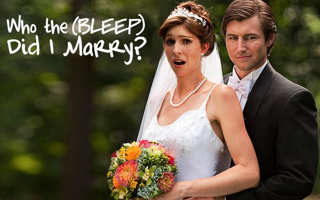 Who the (Bleep) Did You Marry?