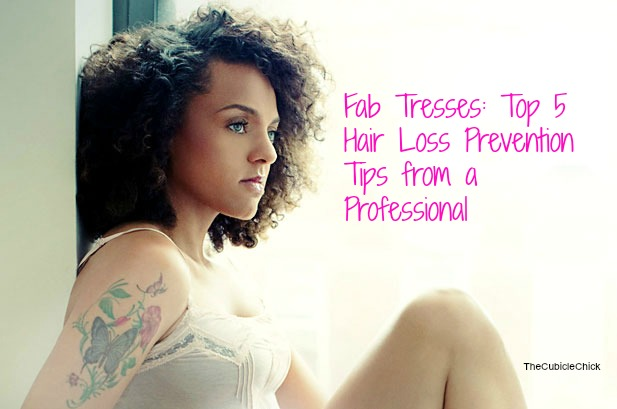 Fab Tresses: Top 5 Hair Loss Prevention Tips from a Professional