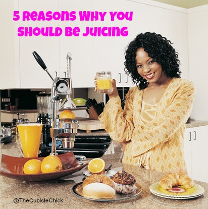 5 Reasons Why You Should Be Juicing