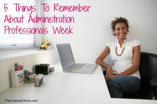 5 Things To Remember About Administration Professionals Week