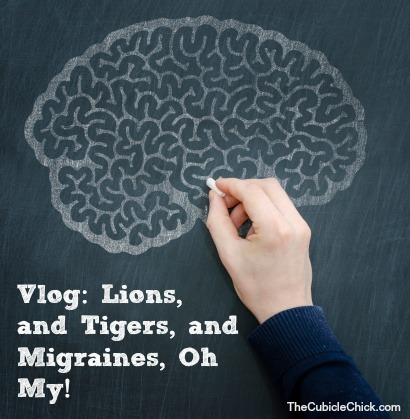 Lions, and Tigers, and Migraines, Oh My!