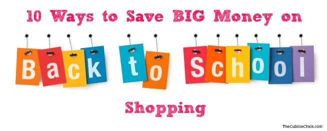 10 Ways to Save BIG Money on  Back to School Shopping