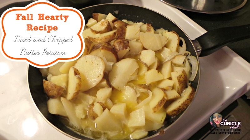 Fall Hearty Recipe Diced and Chopped Butter Potatoes