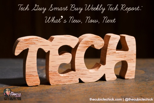 Tech Guy Smart Buy Weekly Tech Report What's New, Now, Next 1014