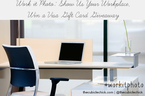 Work it Photo Show Us Your Workplace, Win a Visa Gift Card Giveaway