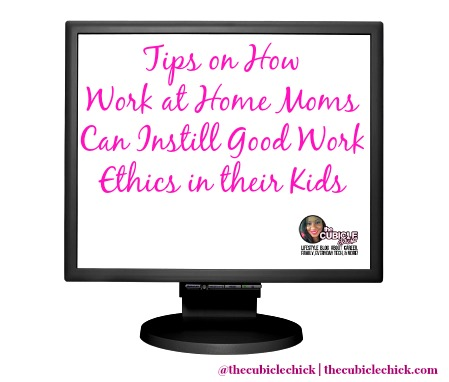 Tips on How Work at Home Moms Can Instill Good Work Ethics in their Kids