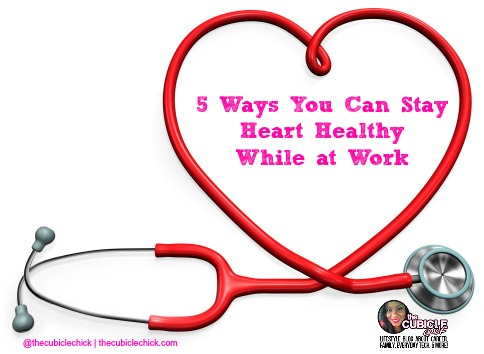 5 Ways You Can Stay Heart Healthy While at Work