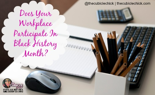 Does Your Workplace Participate In Black History Month